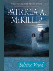 Solstice Wood ebook by Patricia A. McKillip