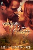 Passionate History ebook by Libby Waterford
