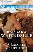 A Rancher of Her Own (Mills & Boon American Romance) (Blue Falls, Texas, Book 6) ebook by Barbara White Daille