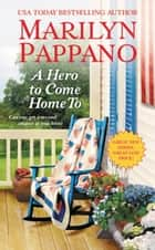 A Hero to Come Home To ebook by Marilyn Pappano