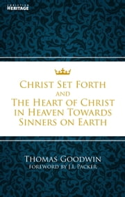 Christ Set Forth ebook by Goodwin, Thomas