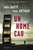 Un home cau (Detectiu Albert Martínez 1) ebook by Jordi Basté, Marc Artigau