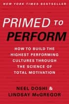 Primed to Perform ebook by Neel Doshi,Lindsay McGregor