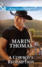A Cowboy's Redemption (Mills & Boon American Romance) (McCabe Multiples, Book 4) ebook by Marin Thomas