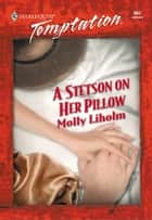 A Stetson on Her Pillow ebook by Molly Liholm