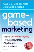 Game-Based Marketing ebook by Gabe Zichermann,Joselin Linder