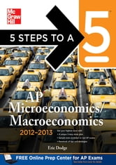 5 Steps to a 5 AP Microeconomics/Macroeconomics with CD-ROM, 2012-2013 Edition ebook by Eric Dodge