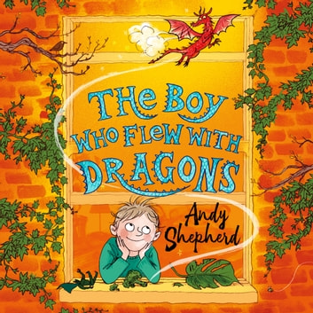 The Boy Who Flew with Dragons (The Boy Who Grew Dragons 3) audiobook by Andy Shepherd