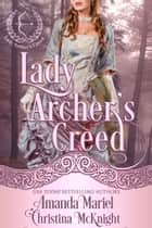 Lady Archer's Creed Series (Books 1-4) ebook by Christina McKnight, Amanda Mariel