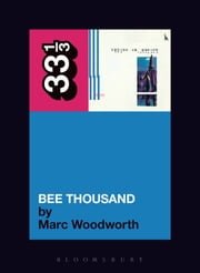 Guided By Voices' Bee Thousand ebook by Marc Woodworth