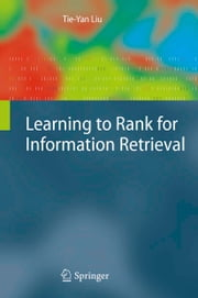 Learning to Rank for Information Retrieval ebook by Tie-Yan Liu