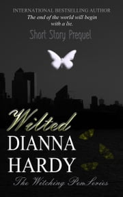 Wilted - (A Witching Pen short story prequel) ebook by Dianna Hardy
