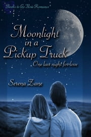 Moonlight in a Pickup Truck ebook by Serena Zane
