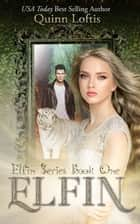 Elfin, Book 1 The Elfin Series ebook by