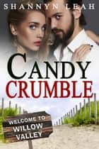 Candy Crumble - The McAdams Sisters: A Small-Town Romance, #3.5 ebook by Shannyn Leah