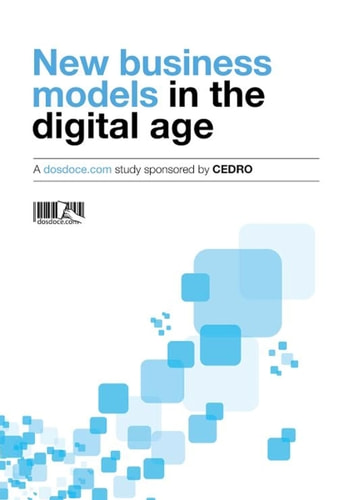 New Business Models in the Digital Age ebook by Javier Celaya,María Jesús Rojas,Elisa Yuste,José Antonio Vázquez