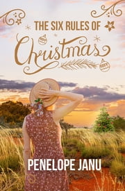 The Six Rules of Christmas ebook by Penelope Janu