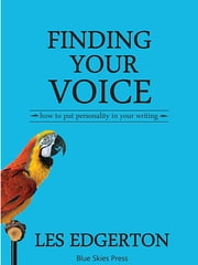 Finding Your Voice: How to Put Personality in Your Writing ebook by Les Edgerton