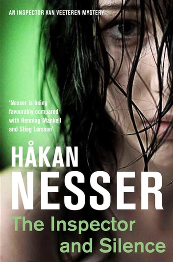 The Inspector and Silence: An Inspector Van Veeteren Mystery 5 ebook by Håkan Nesser