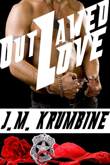 Outlawed Love ebook by J.M. Krumbine,Jason Krumbine