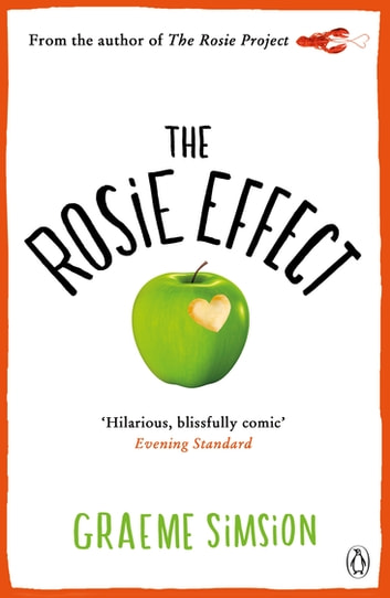 The Rosie Effect - Don Tillman 2 ebook by Graeme Simsion