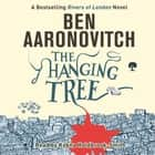 The Hanging Tree - The Sixth Rivers of London novel audiobook by Ben Aaronovitch
