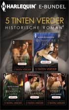 5 Tinten verder historisch - Schaamteloze wens: Gevaarlijke lust; De verboden kamer; Geheim verlangen; Schandelijke test 5-in-1 ebook by Alice Gaines, Eva Clancy, Alison Richardson, Grace D'Otare, Portia Da Costa, Machteld Leistra