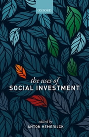 The Uses of Social Investment ebook by Anton Hemerijck