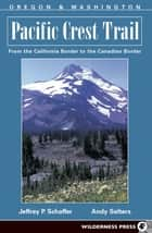 Pacific Crest Trail: Oregon and Washington ebook by Jeffrey P. Schaffer, Andy Selters