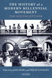 History of a Modern Millennial Movement, The - The Southcottians ebook by Jane Shaw, Philip Lockley