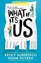 What If It's Us ebook by Adam Silvera, Becky Albertalli