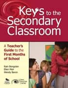 Keys to the Secondary Classroom ebook by Lorraine (Rain) S. Bongolan,Ellen R. Moir,Wendy E. Baron