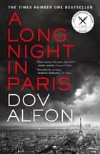 A Long Night in Paris - Winner of the Crime Writers' Association International Dagger ebook by