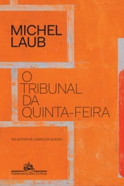 O tribunal da quinta-feira ebook by Michel Laub
