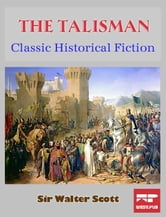 The Talisman: Classic Historical Fiction ebook by Sir Walter Scott