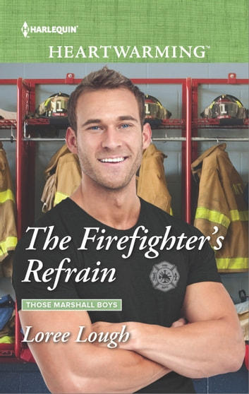 The Firefighters Refrain Ebook By Loree Lough 9781488009068