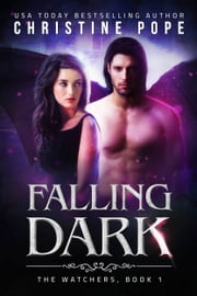 Falling Dark Ebook di Christine Pope
