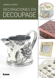 Decoraciones en decoupage ebook by Daniela López