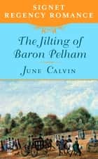 The Jilting of Baron Pelham - Signet Regency Romance (InterMix) ebook by June Calvin