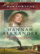 Hideaway Home ebook by Hannah Alexander