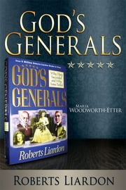 God's Generals: Maria Woodworth-Etter ebook by Roberts Liardon