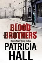 Blood Brothers ebook by Patricia Hall