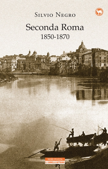 Seconda Roma 1850-1870 ebook by Silvio Negro