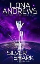 Silver Shark eBook by Ilona Andrews