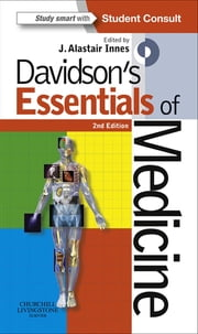 Davidson's Essentials of Medicine ebook by J. Alastair Innes