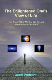 The Enlightened One's View of Life ebook by Geoff Pridham
