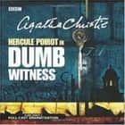 Dumb Witness Áudiolivro by Agatha Christie, Full Cast, John Moffatt