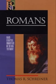 Romans (Baker Exegetical Commentary on the New Testament) ebook by Thomas R. Schreiner