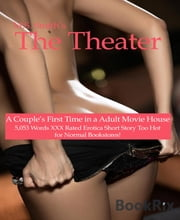 The Theater - A Couple's First Time in an Adult Movie House ebook by M.S. Smith