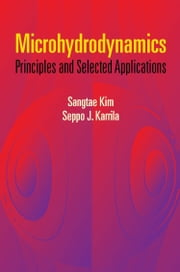 Microhydrodynamics - Principles and Selected Applications ebook by Sangtae Kim,Seppo J. Karrila
